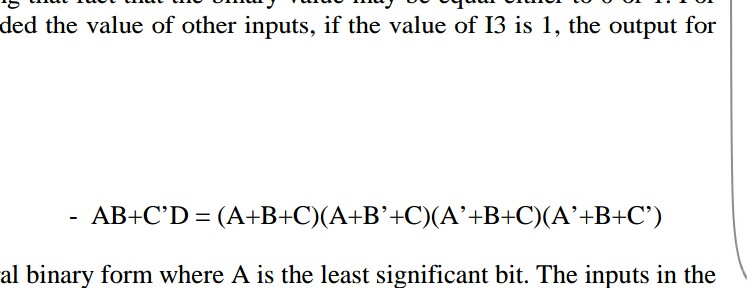 ded the value of other inputs, if the value of I3 is 1, the output for AB+CD (A+B+C)(A+B+C)(A+B+C)(A+B+C) al binary form where A is the least significant bit. The inputs in the