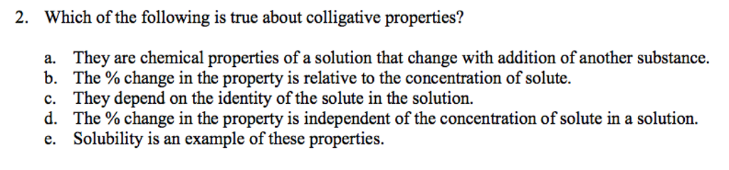 Solved Which Of The Following Is True About Colligative P