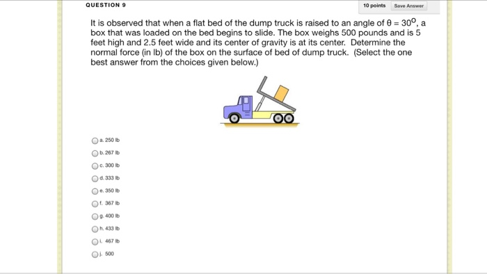 Solved It Is Observed That When A Flat Bed Of The Dump Tr