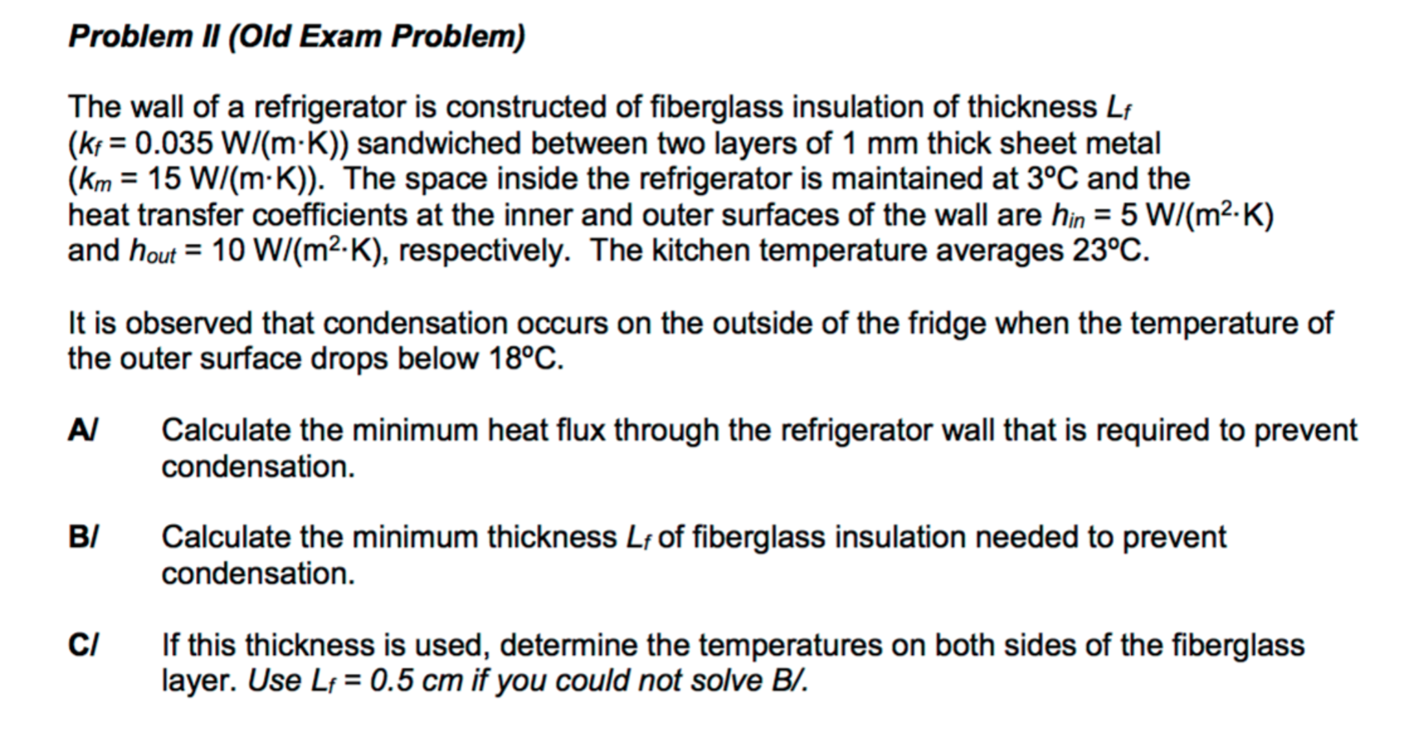 Solved: The Wall Of A Refrigerator Is Constructed Of Fiber