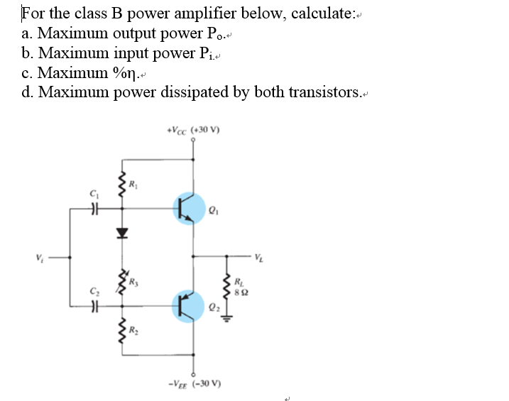 Solved: For The Class B Power Amplifier Below, Calculate
