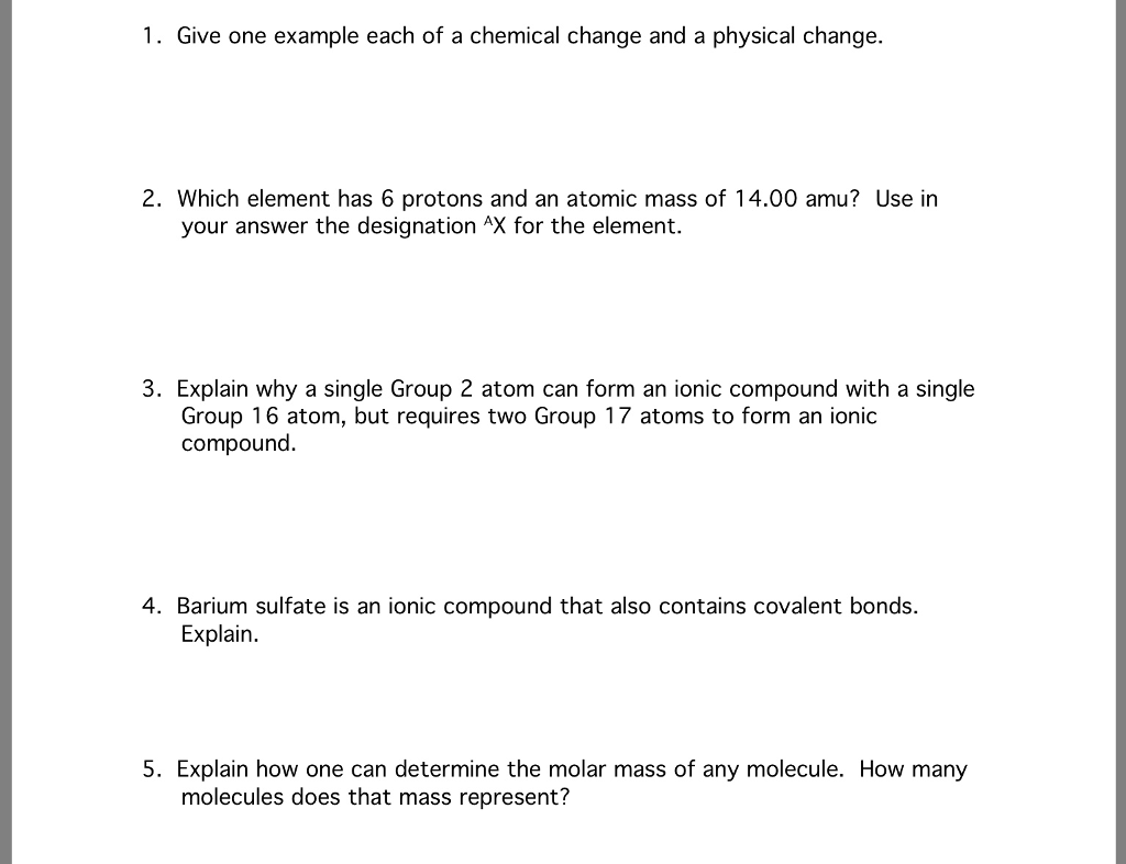 Solved 1 Give One Example Each Of A Chemical Change And