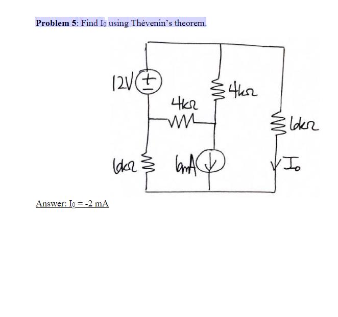 Problem 5: Find Io using Thévenins theorem. 4her ter lakn (kl Answer: Io -2 mA