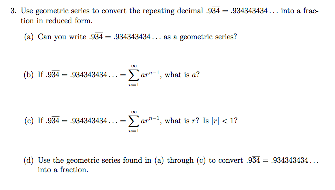 Question Use Geometric Series To Convert The Repeating Decimal 934 934343434 Into A Fraction In Red