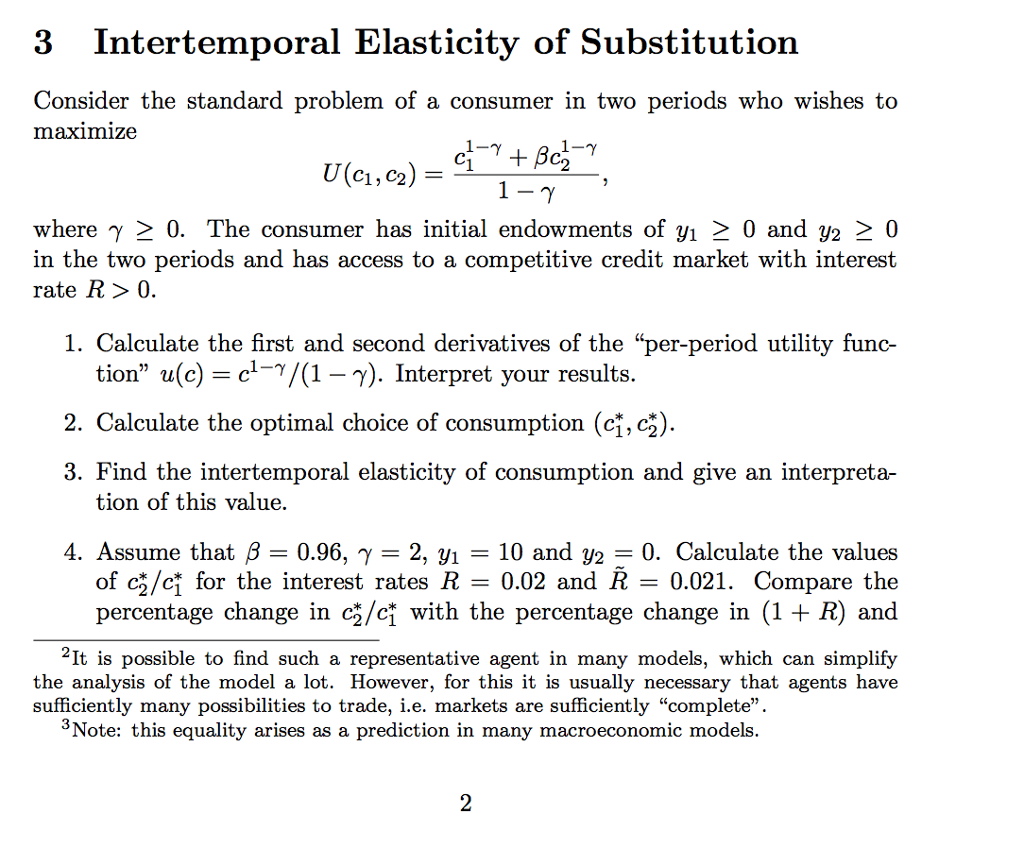 3 Intertemporal Elasticity Of Substitution Consider The Standard Problem Of  A Consumer In Two Periods Who