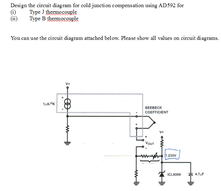 Solved: Design The Circuit Diagram For Cold Junction Compe