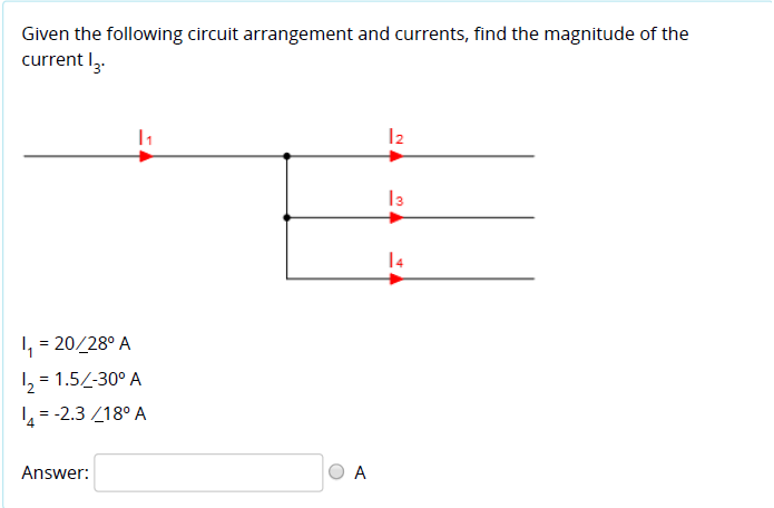 Solved: Given The Following Circuit Arrangement And Curren ...