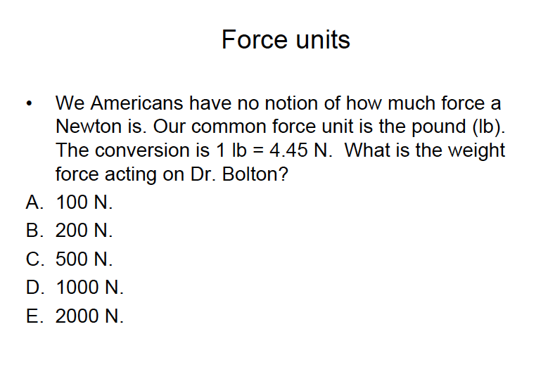 Solved: Force Units We Americans Have No Notion Of How Muc