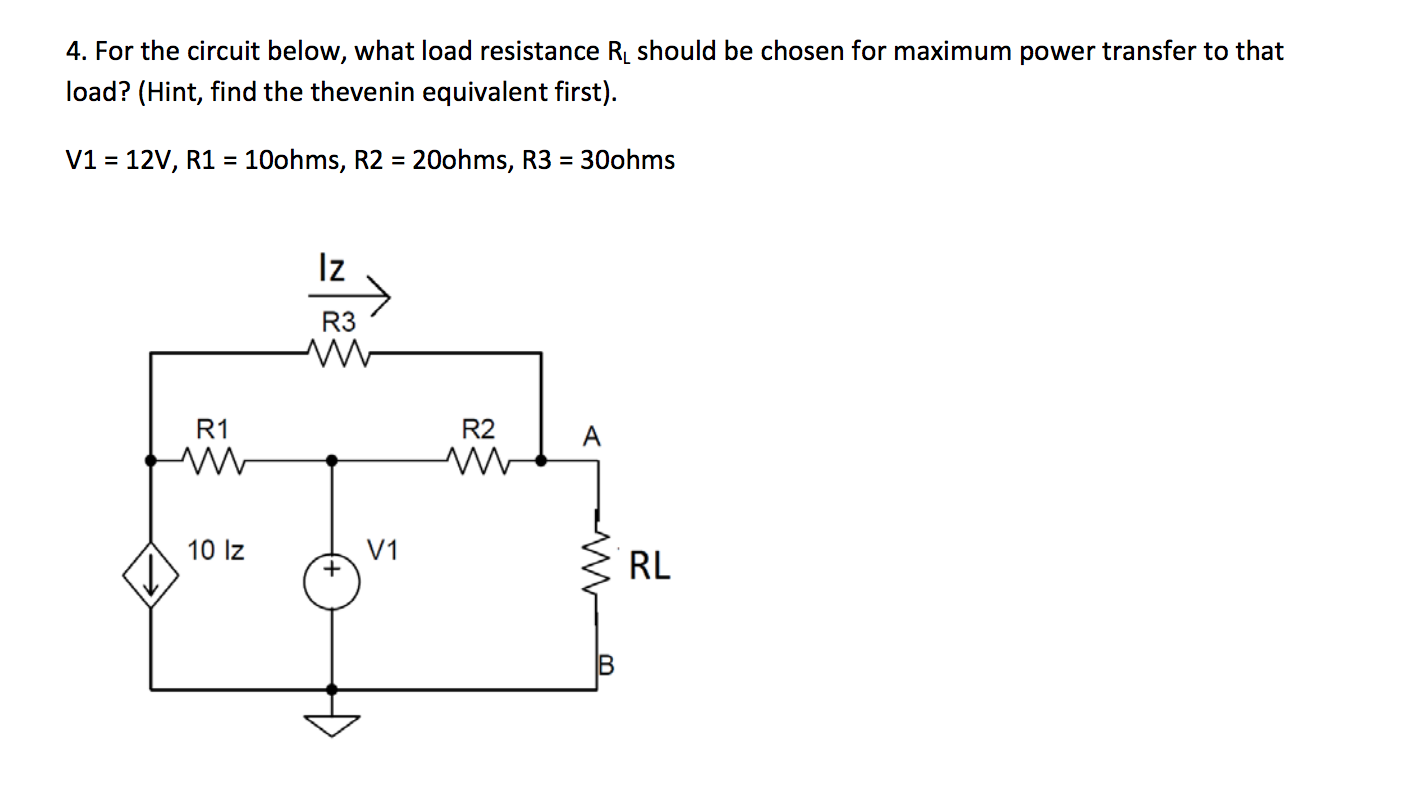 Solved For The Circuit Below What Load Resistance Rl Sho Pocer Transper 4 Ri Should Be Chosen Maximum
