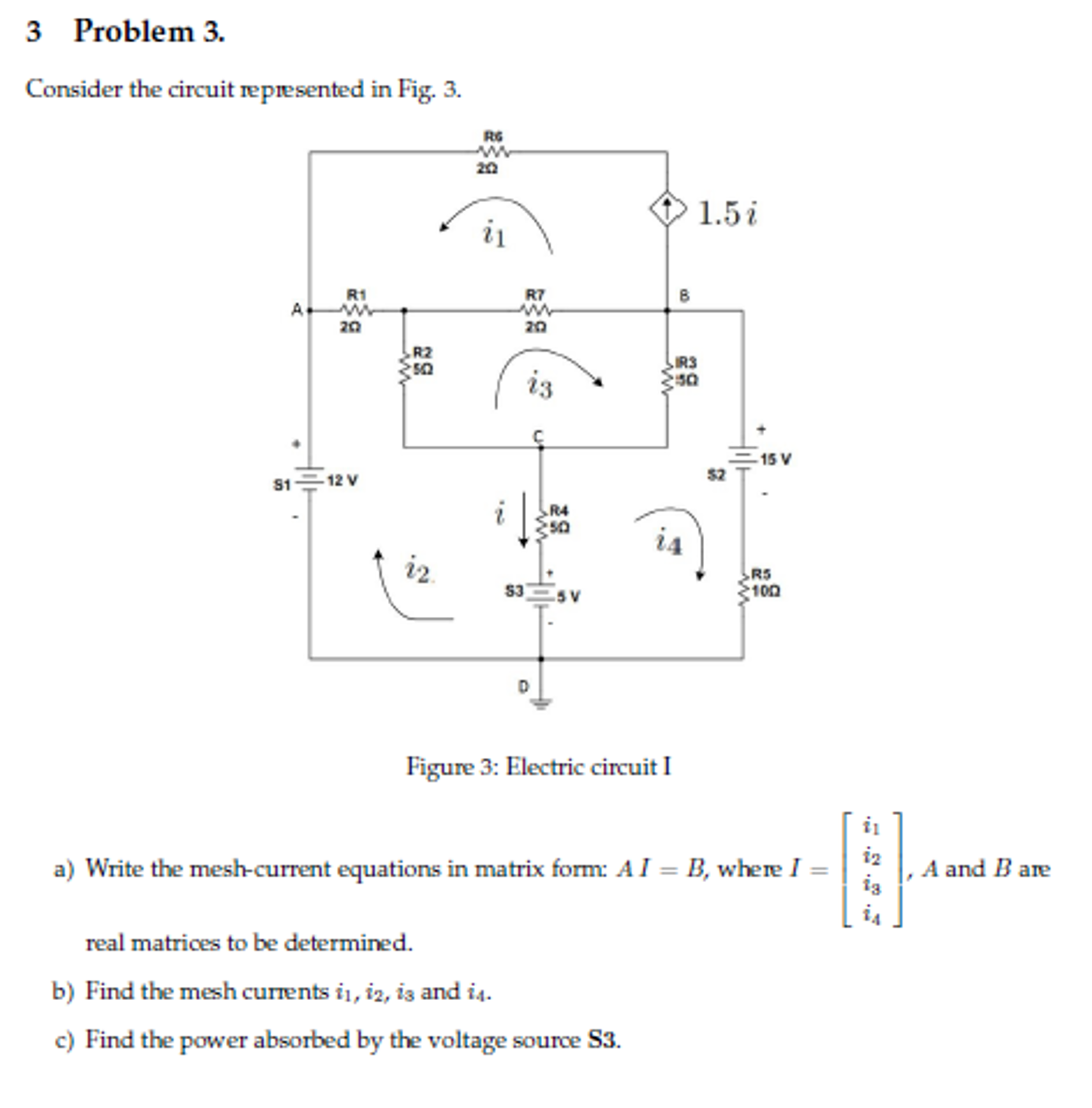 Solved Consider The Circuit Represented In Fig 3 Write Picture Of Three Basics Electric Circuits Voltage Current
