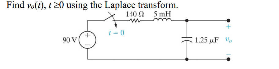 Find volt), t20 using the Laplace transform. 140(2 5mH +0 90 V
