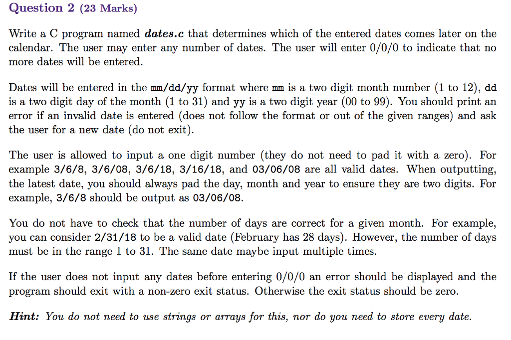 57a56038abd Question 2 (23 Marks) Write a C program named dates.c that determines