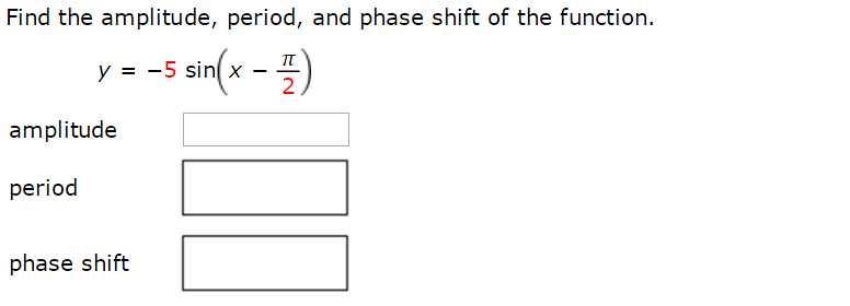 Solved Find The Amplitude Period And Phase Shift Of The