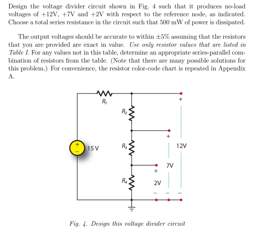 Solved design the voltage divider circuit shown in fig 4 design the voltage divider circuit shown in fig 4 such that it produces no nvjuhfo Choice Image