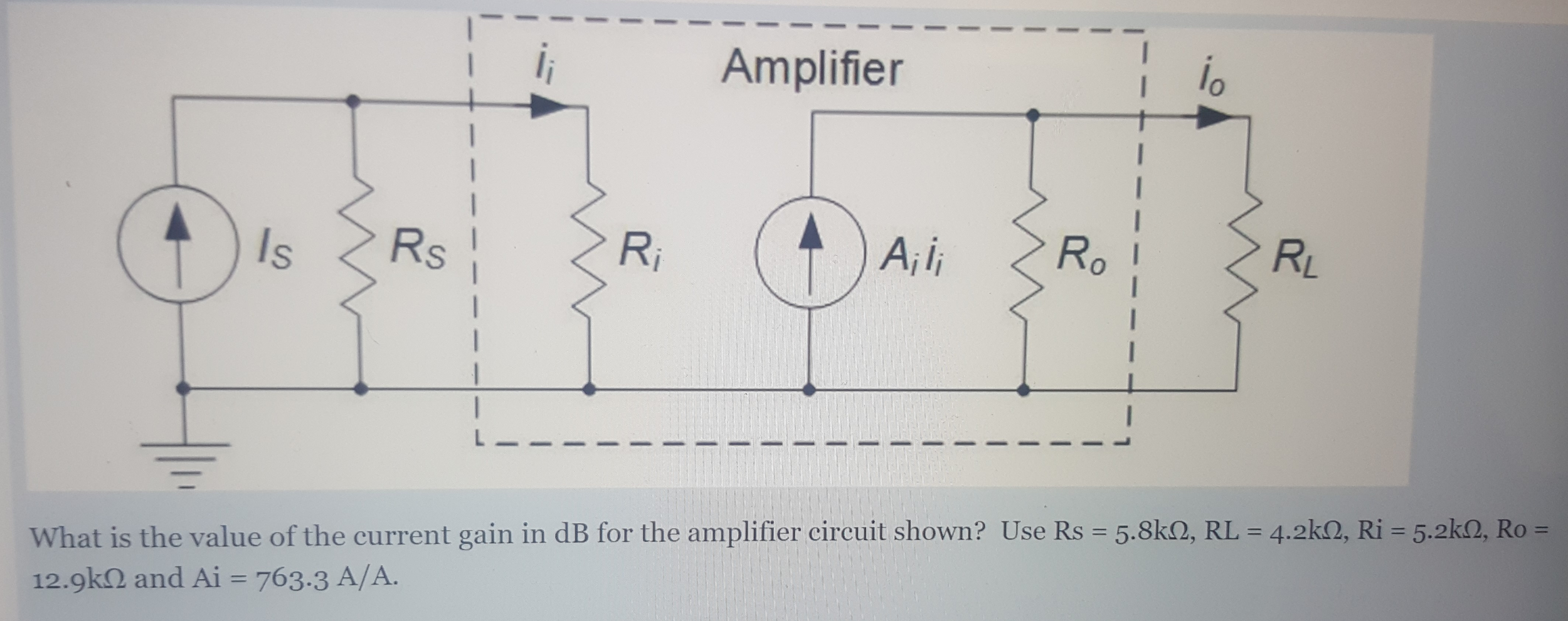 Solved What Is The Value Of Current Gain In Db For Th 100wvariableresistorsimulator Amplifiercircuit Circuit Question Amplifier Shown Use Rs 58k Ohm R