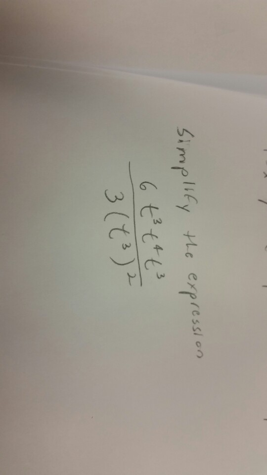 Image for Simplify the expression 6t^3t^4t^3/3(t^3)^2