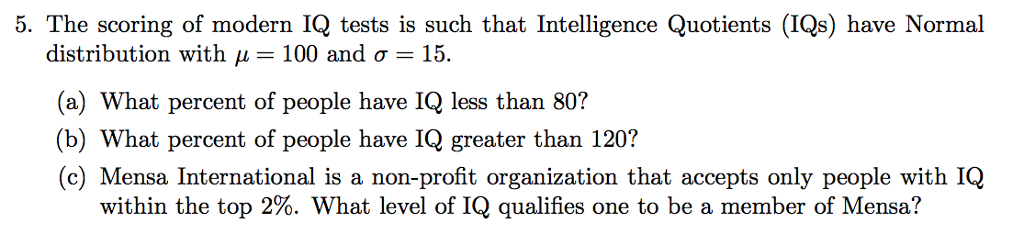 Solved: The Scoring Of Modern IQ Tests Is Such That Intell