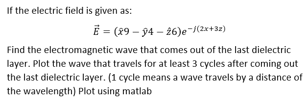 If The Electric Field Is Given As: Find The Electr      Chegg com