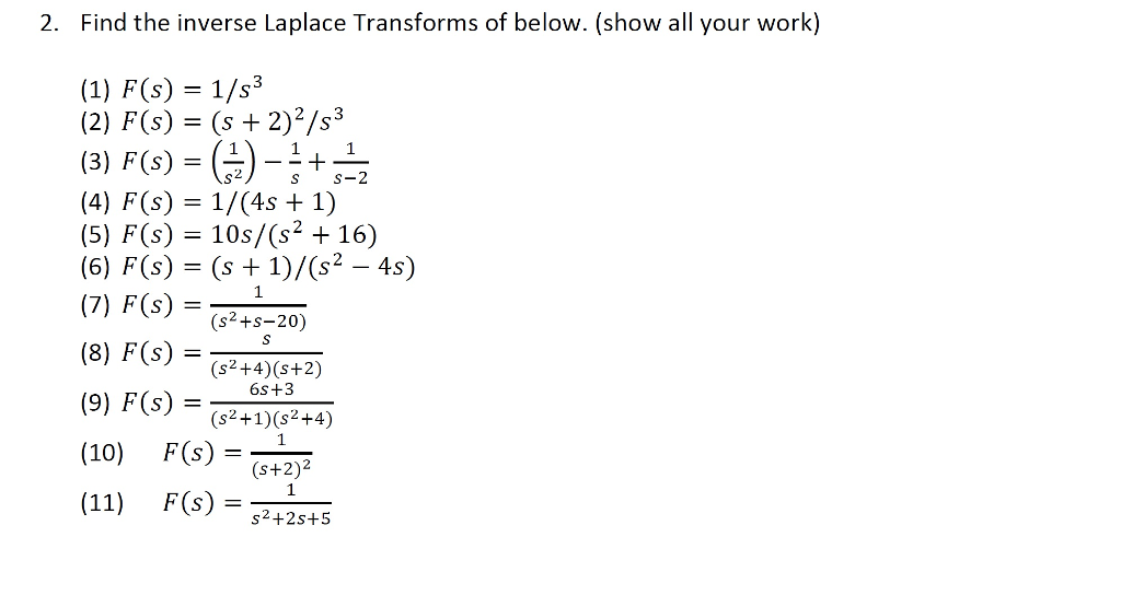 a2defbfd6d8 2. Find the inverse Laplace Transforms of below. (show all your work)