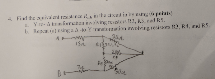 4. Find the equivalent resistance Rab in the circuit in by using (6 points) a. Y-to-Δ transformation involving resistors R2, R3, and R5 a ←--vw ㄏㄧㄧㄧ R5 0