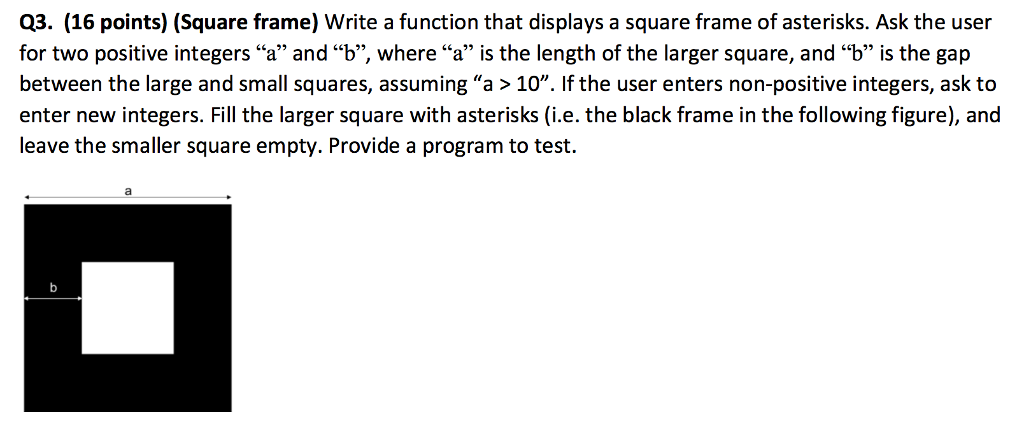 Solved: Q3. (16 Points) (Square Frame) Write A Function Th ...