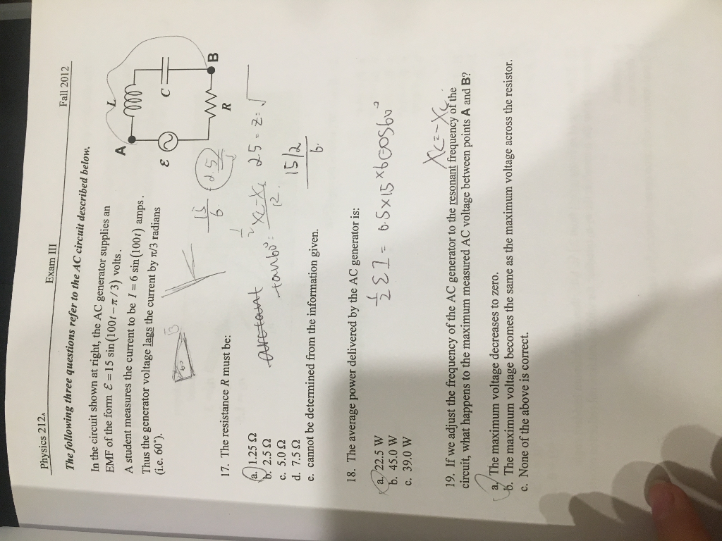 Solved The Following Three Questions Refer To Ac Circ What Is Resonance Frequency Of Circuit T Cheggcom Physics 212a Exam Iii Fall 2012 Described