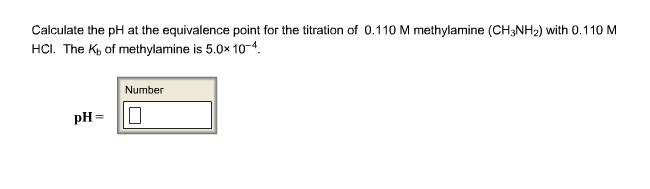 Chemistry archive march 05 2017 chegg calculate the ph at the equivalence point for the titration of 0110 m methylamine ch3nh2 fandeluxe Images