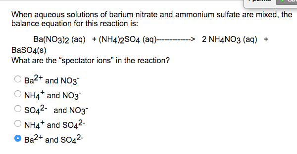 Solved When Aqueous Solutions Of Barium Nitrate And Ammon