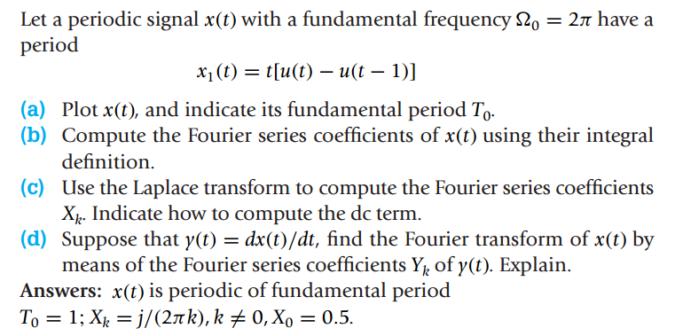 Let A Periodic Signal X(t) With A Fundamental Frequency S20 E 2 Have