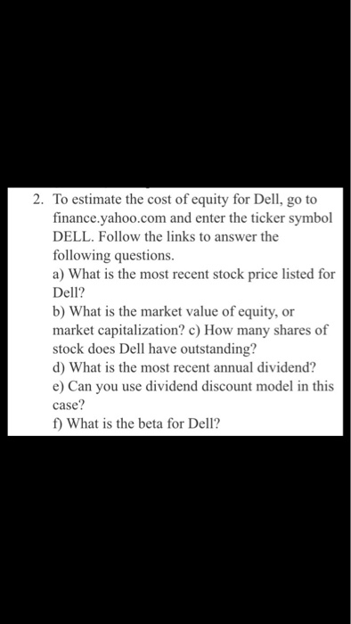 Solved 2 To Estimate The Cost Of Equity For Dell Go To