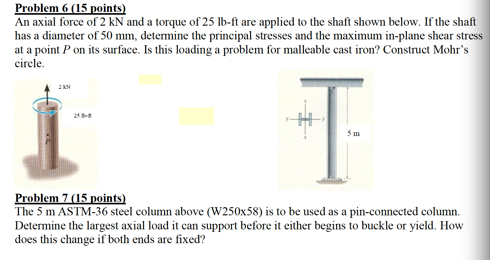 Axial Force Question 1 Draw The Shear And Bending Moment Diagram For By Solved An Of 2 Kn A Torque 25 Lb Ft Ar