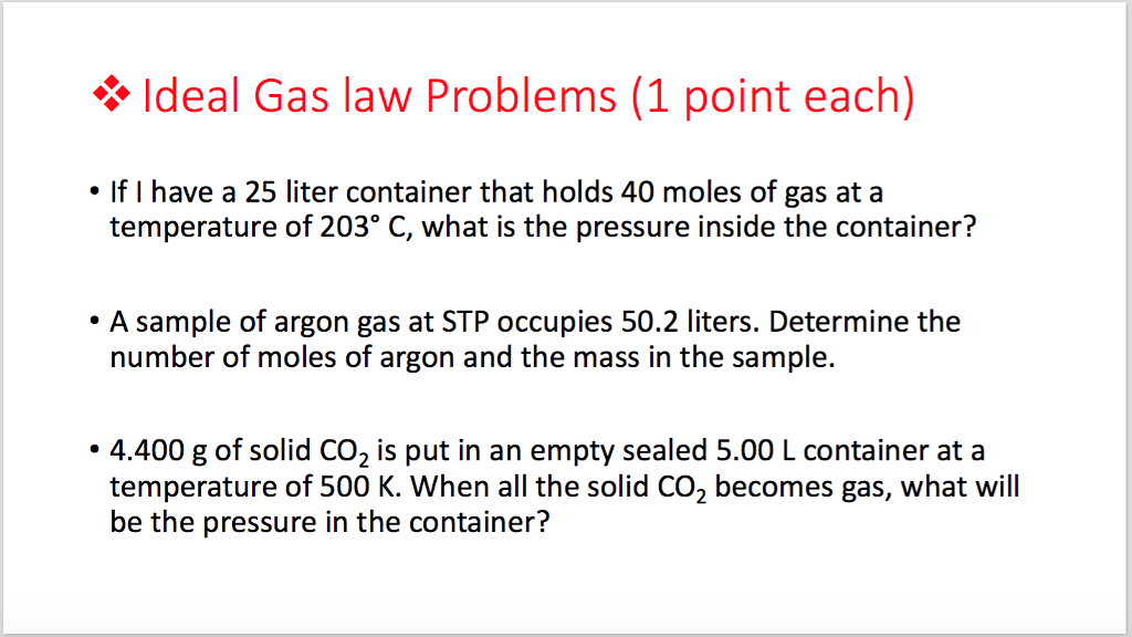 Solved: Ideal Gas Law Problems If I Have A 25 Liter Contai ...