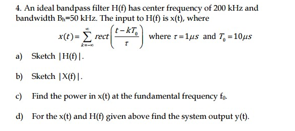 Solved: An Ideal Bandpass Filter H(f) Has Center Frequency