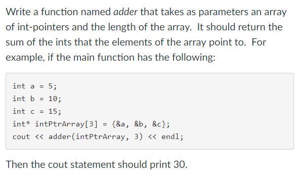 i need help writing the following program i m usi com write a function d adder that takes as parameters an array of int pointers and