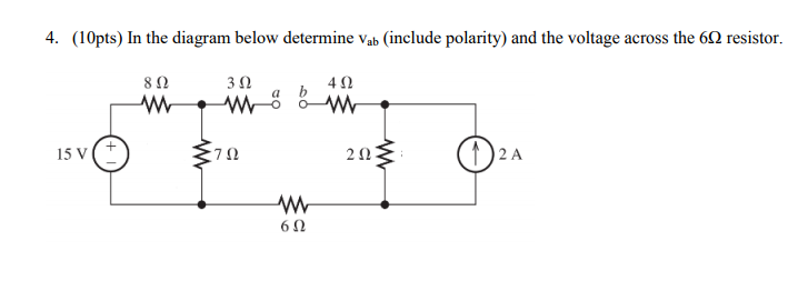( 10pts) in the diagram below determine vab (include polarity) and