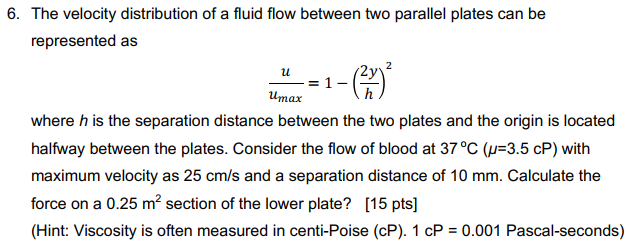 6 The Velocity Distribution Of A Fluid Flow Between Two Parallel Plates Can Be Represented