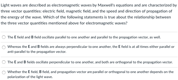 Solved: Light Waves Are Described As Electromagnetic Waves