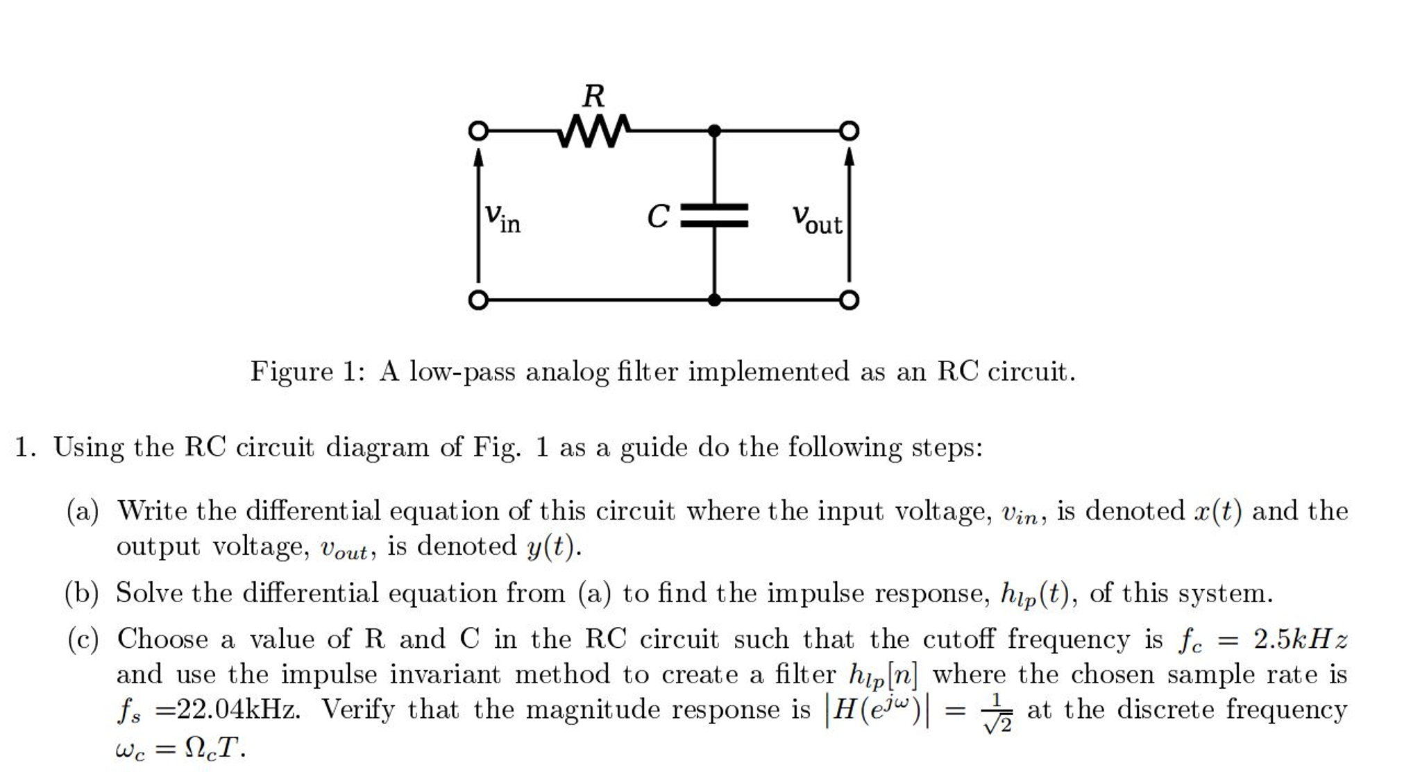 Question: Using the RC circuit diagram of Fig. 1 as a guide do the  following steps: Write the differential.