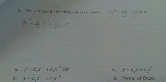 The ution for the differential equation x y +3xy ty o is d. None of these