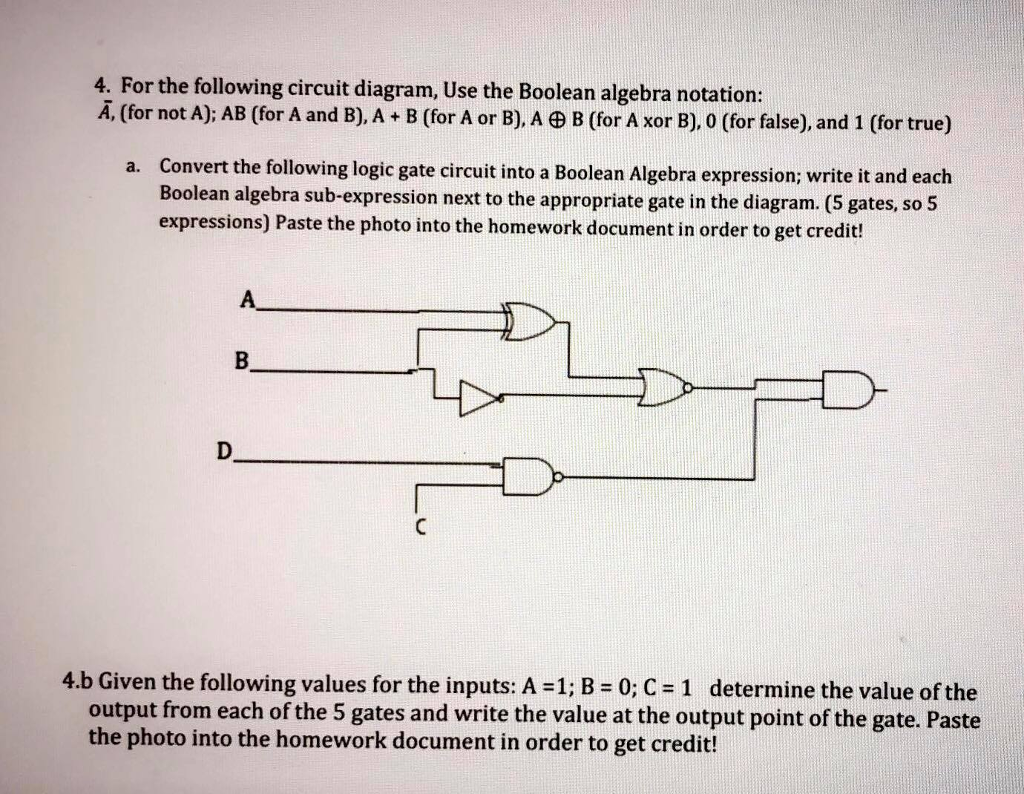 For the following circuit diagram, Use the Boolean algebra notation: A,