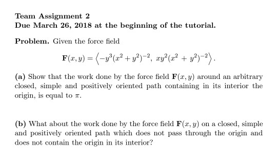 Solved: Problem  Given The Force Field F(x, Y) = < −y^3/(x