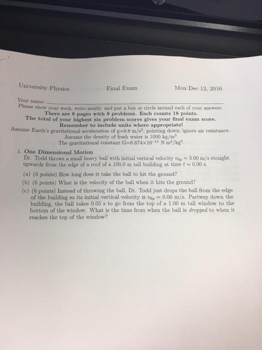 Solved: University Physics Final Exam Mon Dec 12, 2016 You ...