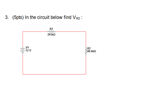 Electrical engineering archive february 24 2018 chegg 3 5pts in the circuit below find vr2 r1 261k0 r2 806 fandeluxe Gallery