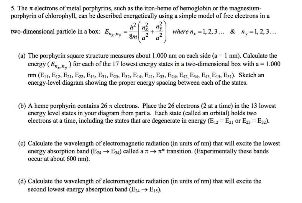 Solved The Pi Electrons Of Metal Porphyrins Such As The