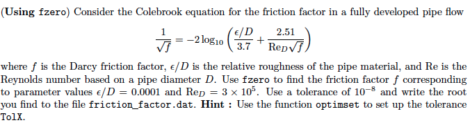 Solved: (Using F Zero) Consider The Colebrook Equation For