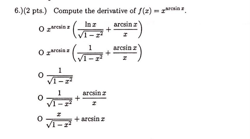 6.002 pts.) Compute the derivative of f(z) arcsin I In r arcsin arcsin T O o z arcsin z 1 arcsin 1 ac arcsin r arcsin I