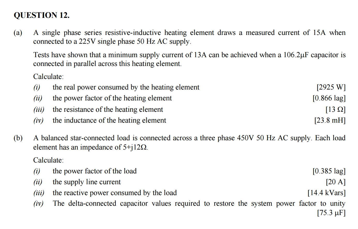 Solved A Single Phase Series Resistive Inductive Heating Ac Circuit With Loads