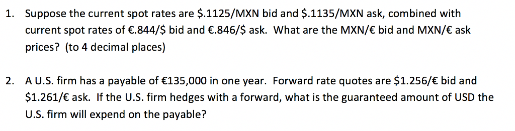 Solved: Suppose The Current Spot Rates Are $ 1125/MXN Bid