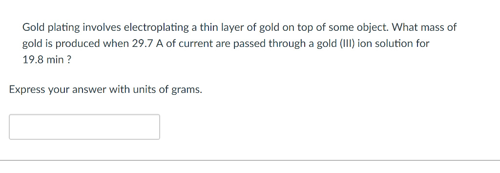 Solved: Gold Plating Involves Electroplating A Thin Layer