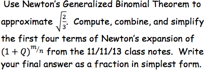 Solved Use Newton S Generalized Binomial Theorem To Appro